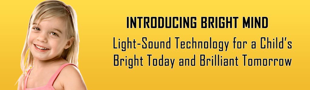 Light-Sound Technology for a Child's Bright Today and Brilliant Tomorrow